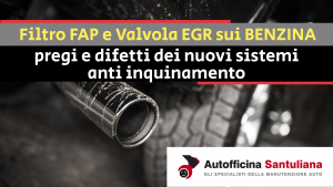 Filtro Antiparticolato e Valvola EGR anche sui BENZINA: pregi e difetti dei nuovi sistemi anti inquinamento
